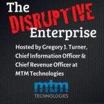 disruptive enterprise podcast ray wolf gregory turner employee experience mtm technologies